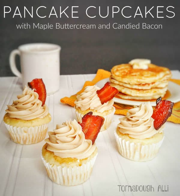 Pancake Cupcakes with Maple Buttercream and Candied Bacon - Tornadough ...