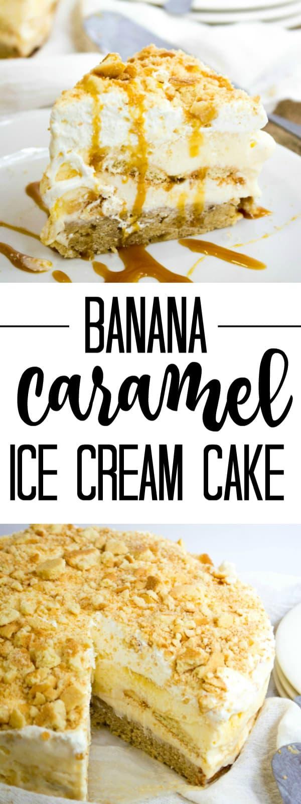 Banana Caramel Ice Cream Cake