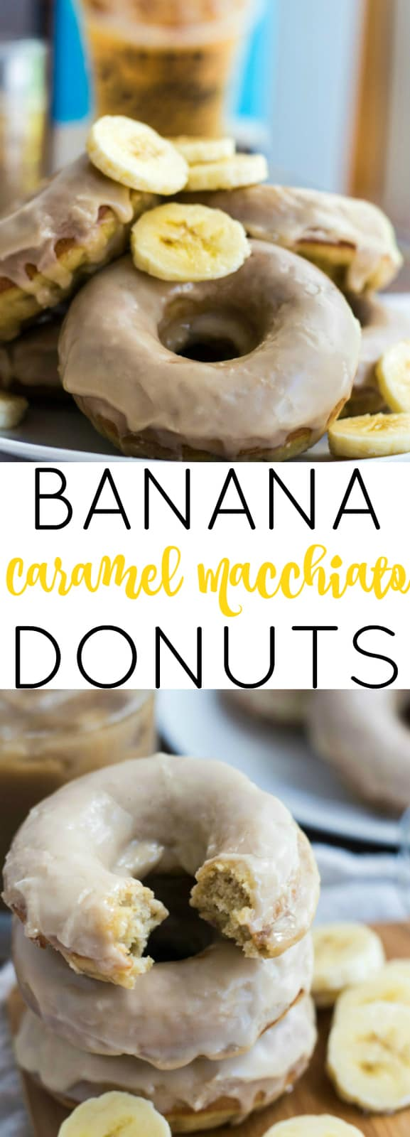 Banana Caramel Macchiato Donuts collage with words in middle