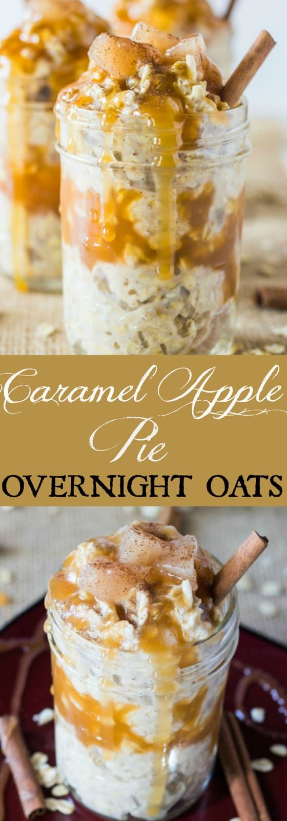 Caramel Apple Pie Overnight Oats collage with words in middle