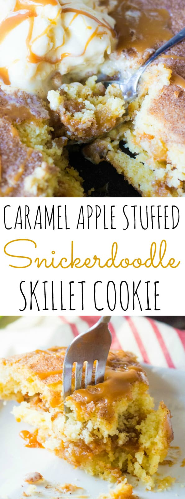 Caramel Apple Stuffed Snickerdoodle Skillet Cookie collage with words in center