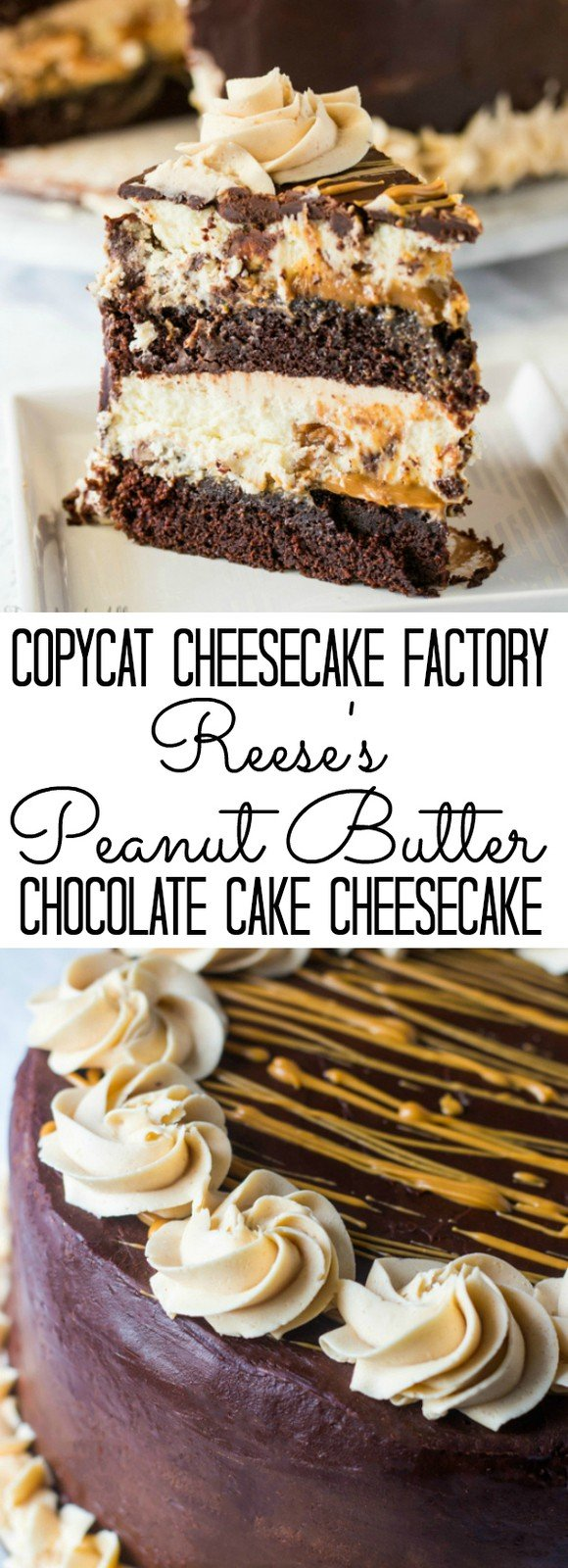 Copycat Cheesecake Factory Reese's Peanut Butter Chocolate Cake Cheesecake collage with words in the middle
