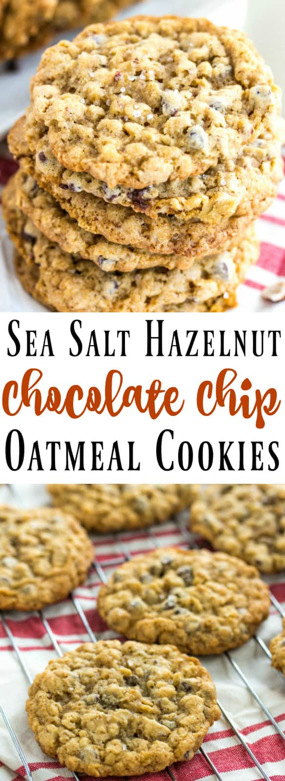 Sea Salt Hazelnut Chocolate Chip Oatmeal Cookies Collage with words  in middle
