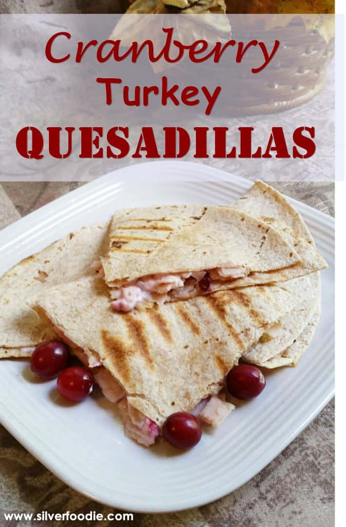 Tangy Cranberry Turkey Quesadillas from Silver Foodie