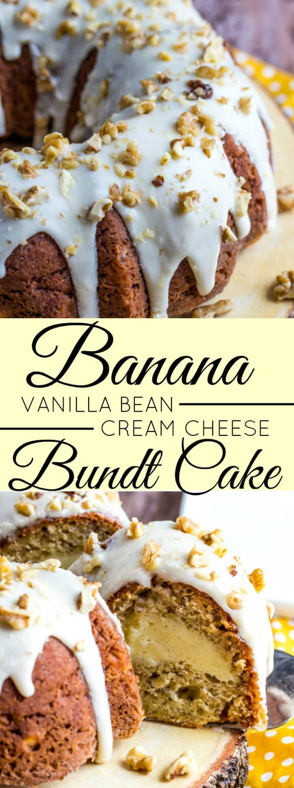 Banana Vanilla Bean Cream Cheese Bundt Cake