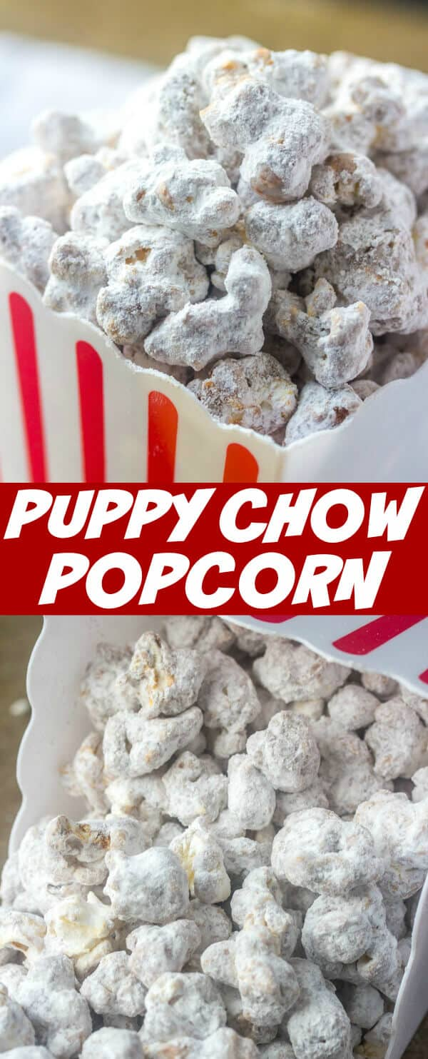 Puppy Chow Popcorn {The Perfect Party Time Treat} popcorn/chocolate/peanut butter This Puppy Chow Popcorn is quick, easy and a seriously tasty snack recipe that you literally won't be able to keep your hands off of!