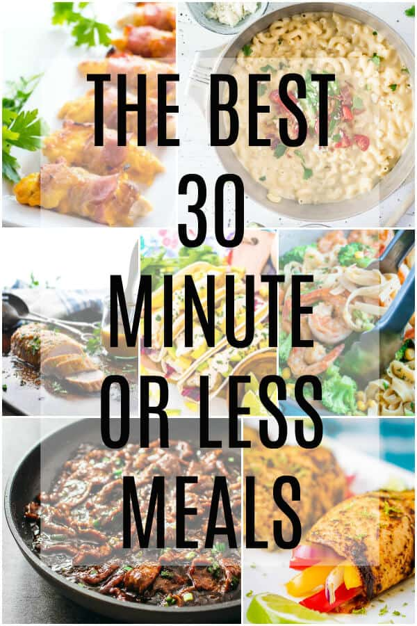 The Best 30 Minute or Less Meals
